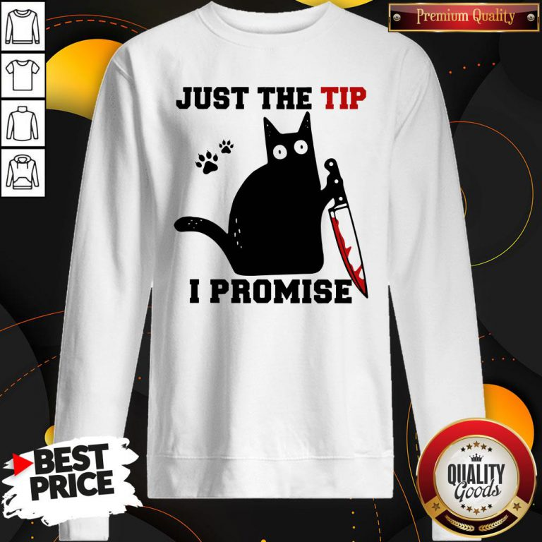 Perfect Black Cat Just The Tip I Promise Sweatshirt - Design By Waretees.com