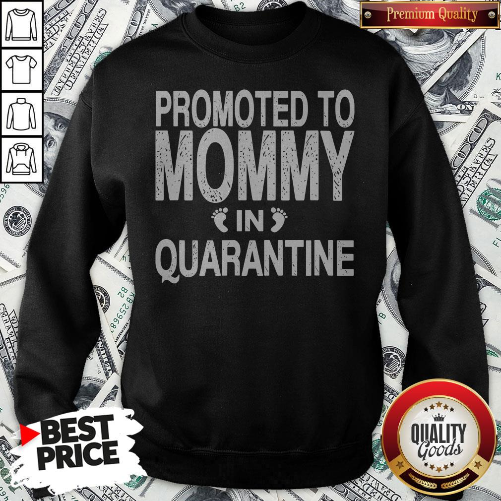 Promoted To Mommy In Quarantine Pregnancy Announcemet Sweatshirt - Design By Waretees.com