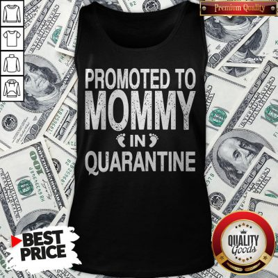 Promoted To Mommy In Quarantine Pregnancy Announcemet Tank Top - Design By Waretees.com