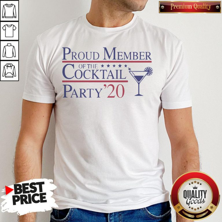 Proud Member Of The Cocktail Party 2020 Shirt - Design By Waretees.com