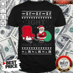 Santa Claus Ight Imma Sled Out Christmas Shirt - Design By Waretees.com
