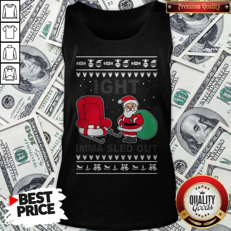 Santa Claus Ight Imma Sled Out Christmas Tank Top - Design By Waretees.com