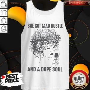 She Got Mad Hustle And A Dope Soul Tank Top - Design By Waretees.com