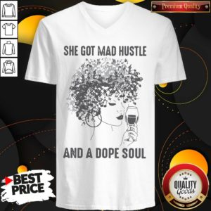 She Got Mad Hustle And A Dope Soul V-neck - Design By Waretees.com