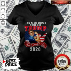 This Nasty Woman Votes For Trump Get Over It 2020 American Flag V-neck