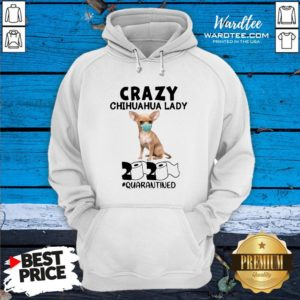 Top Crazy Chihuahua Lady Mask 2020 Toilet Paper Quarantined Hoodie Design By Waretees.com