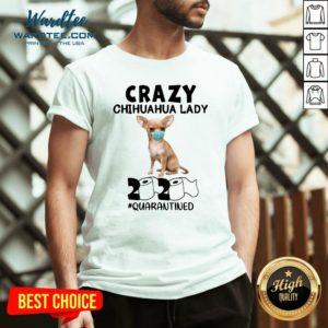 Top Crazy Chihuahua Lady Mask 2020 Toilet Paper Quarantined V-neck Design By Waretees.com