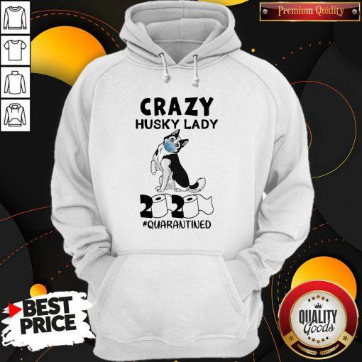 Top Crazy Husky Lady 2020 Quarantined Hoodie - Design By Waretees.com