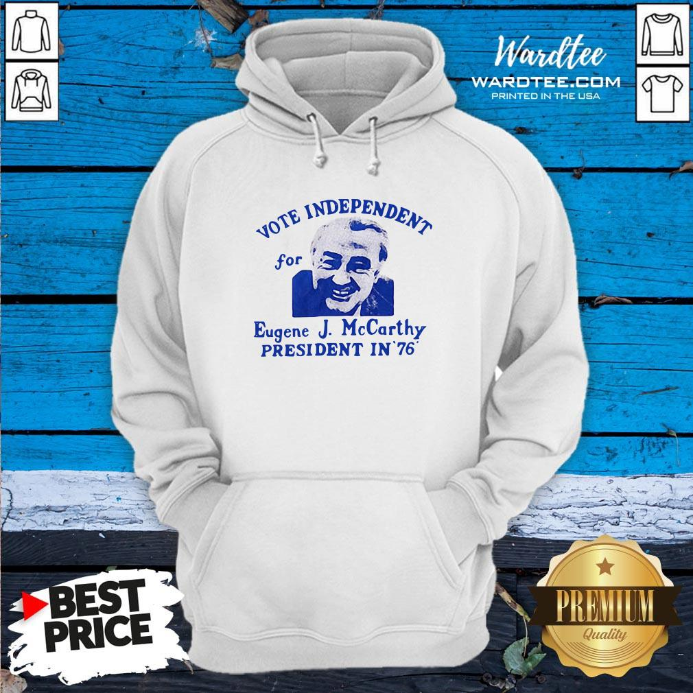 Top Vote Independent For Eugene J. Mccarthy President In 76 Hoodie Design By Waretees.com