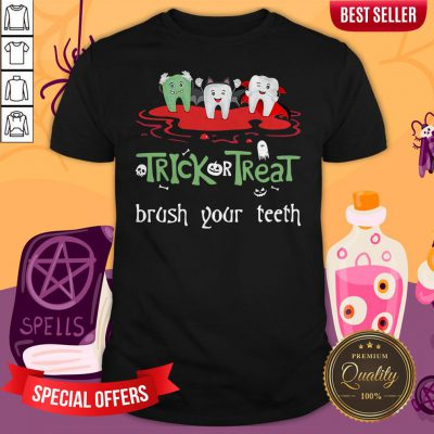 Trick Or Treat Brush Your Teeth Halloween Shirt