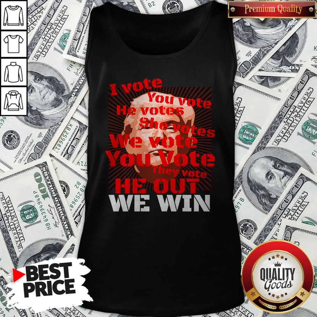 Vote Trump Joe Biden 2020 I Vote You Vote He Out We Win Election Tank Top - Design By Waretees.com