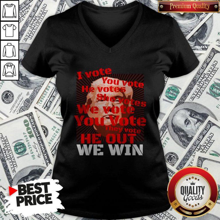 Vote Trump Joe Biden 2020 I Vote You Vote He Out We Win Election V-neck - Design By Waretees.com