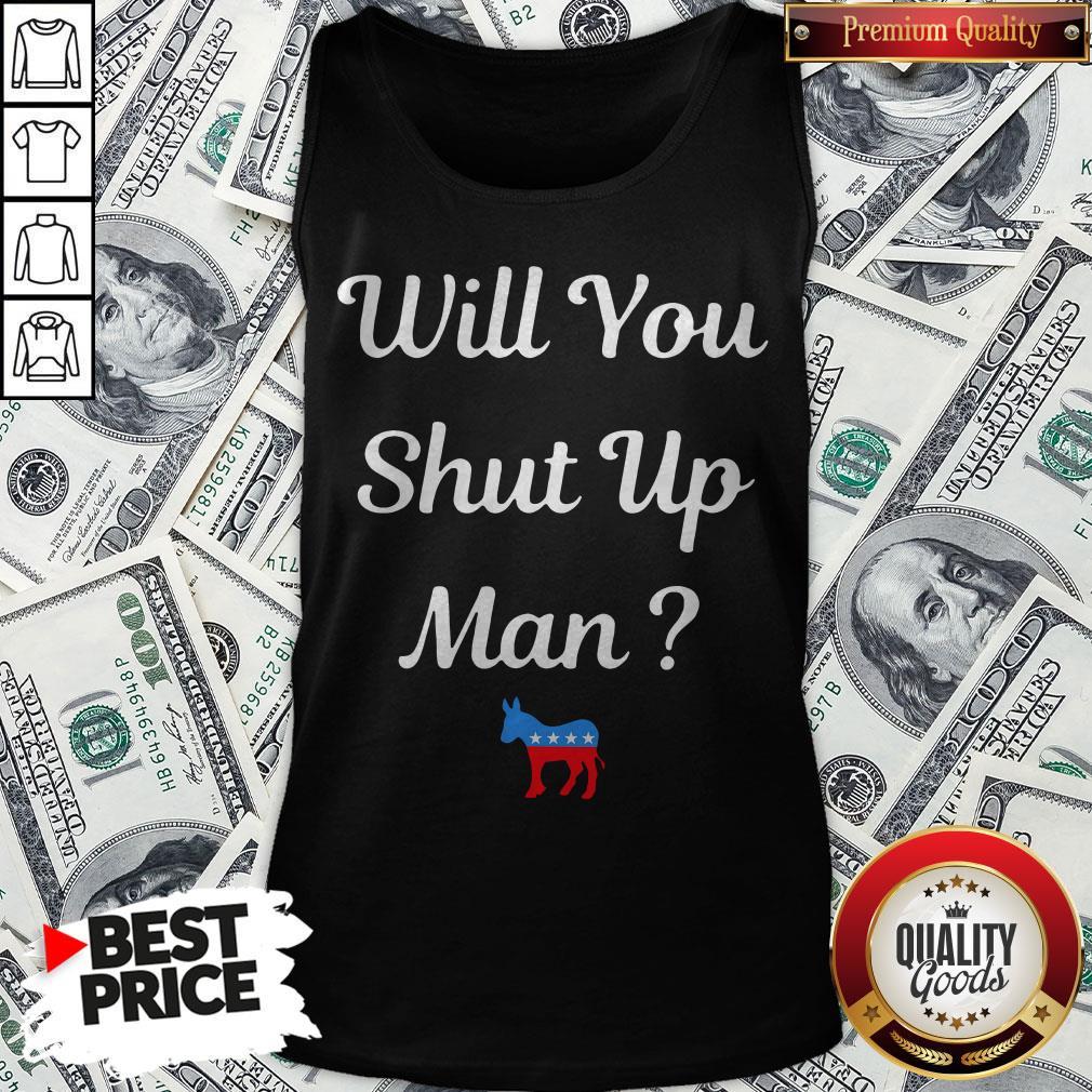 Will You Just Shut Up Man Biden 2020 Tank Top - Design By Waretees.com