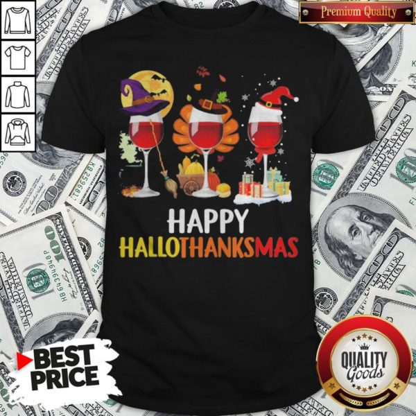 Wine Halloween Thanksgiving Christmas Happy Hallothanksmas Shirt - Design By Waretees.com