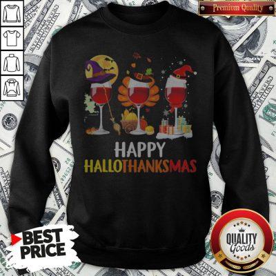 Wine Halloween Thanksgiving Christmas Happy Hallothanksmas Sweatshirt- Design By Waretees.com