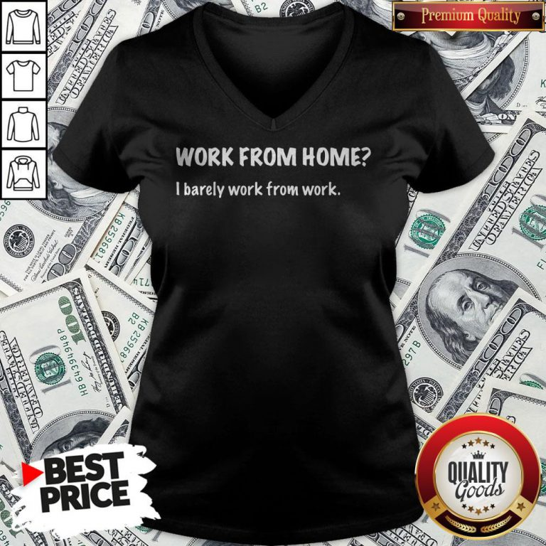 Work From Home I Barely Work From Work V-neck - Design By Waretees.com