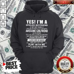 Yes I'm A Spoiled Boyfriend But Not Yours I Love Her So Much Hoodie - Design By Waretees.com