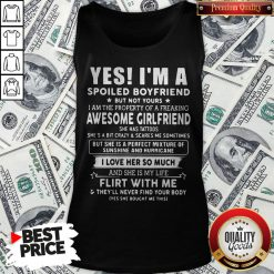 Yes I'm A Spoiled Boyfriend But Not Yours I Love Her So Much Tank Top - Design By Waretees.com