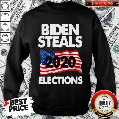 Awesome Biden Steals 2020 Elections SweatShirt