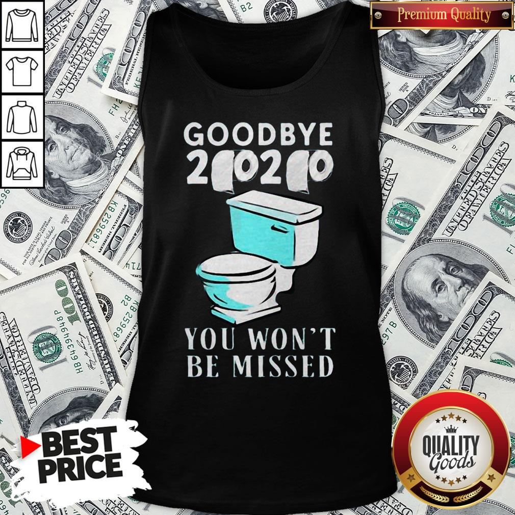 Awesome Goodbye 2020 You Won't Be Missed Toilet Tank Top