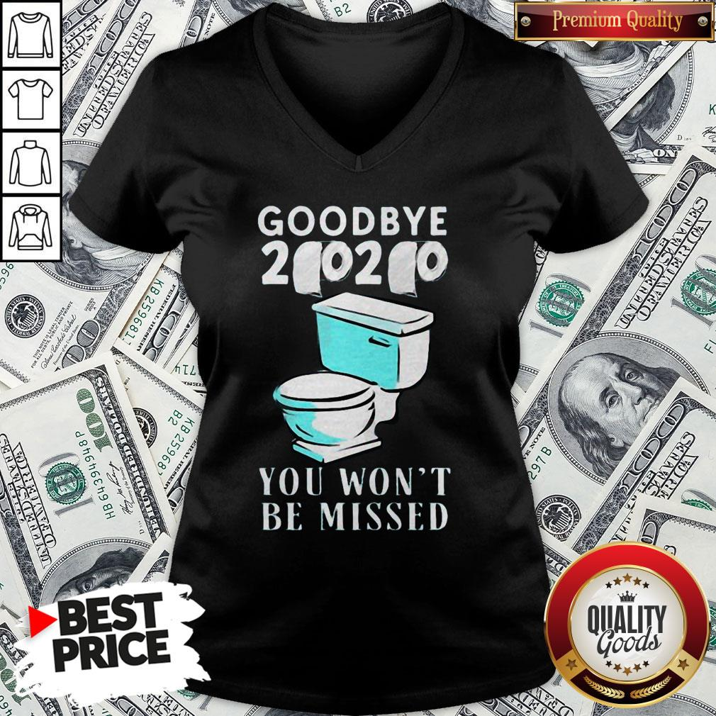 Awesome Goodbye 2020 You Won't Be Missed Toilet V-neck