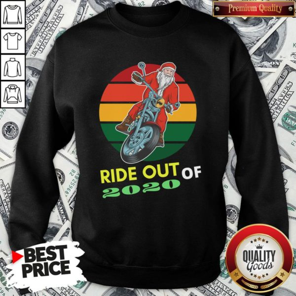 Awesome Ride Out Of 2020 Santa Riding Motorcycle Christmas 2020 Vintage Retro SweatShirt