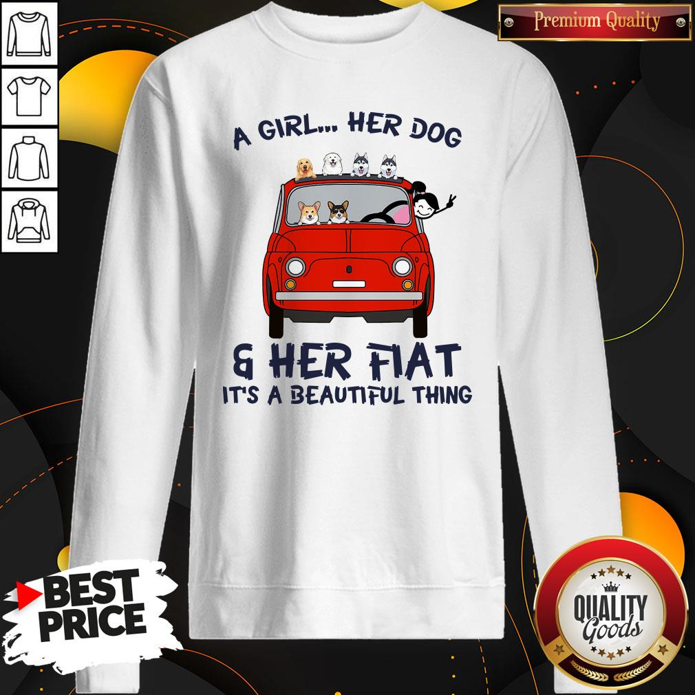 Cute A Girl Her Dog And Her Flat It's A Beautiful Thing SweatShirt