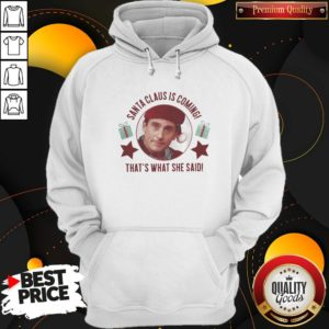 Cute Michael Scott Santa Claus Is Coming That's What She Said Christmas Sweat Hoodie