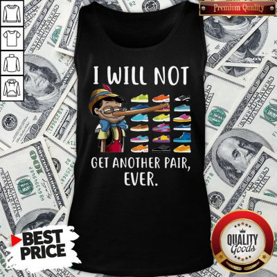 Funny Pinocchio I Will Not Get Another Pair Ever Tank Top