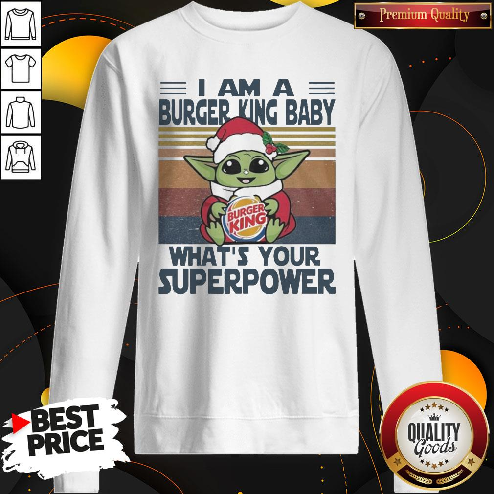 Good Baby Yoda Santa Hug Burger King What's Your Superpower Vintage SweatShirt