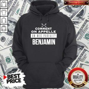 Good Comment On Appelle Un Mec Parfait Benjamin Hoodie