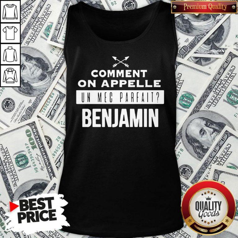 Good Comment On Appelle Un Mec Parfait Benjamin Tank Top