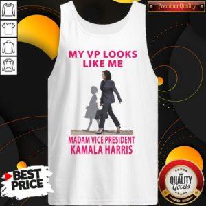 Good My Vp Looks Like Me Madam Vice President Kamala Harris Tank Top