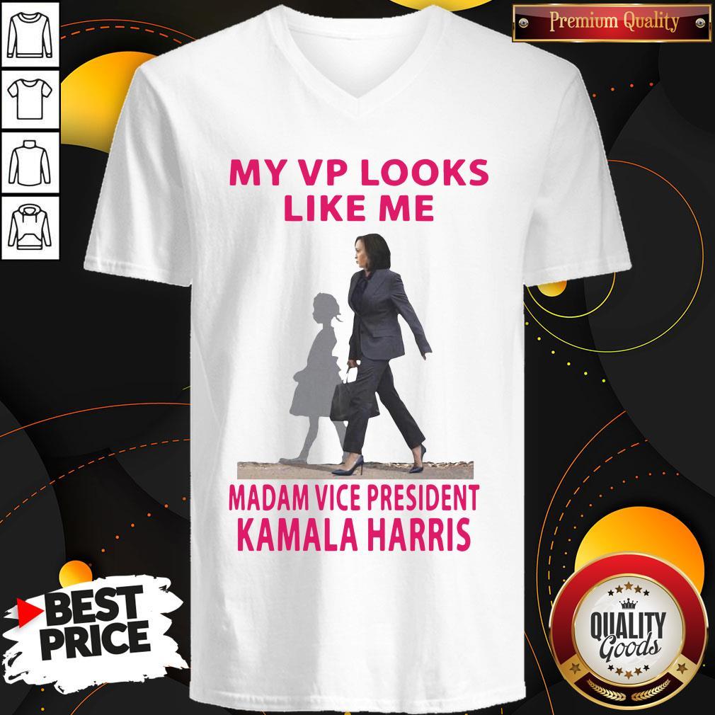 Good My Vp Looks Like Me Madam Vice President Kamala Harris V-neck