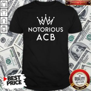 Good Notorious ACB Fill That Seat Shirt