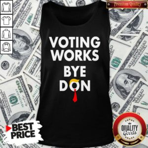 Good Trump Lost Voting Works Bye Don Loser Trump Tank Top