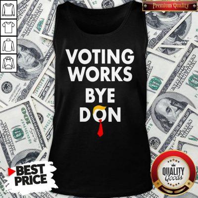 Good Trump Lost Voting Works Bye Don Loser Trump Tank Top