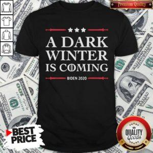 Hot A Dark Winter Is Coming Joe Biden 2020 Shirt