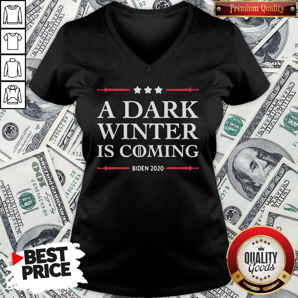 Hot A Dark Winter Is Coming Joe Biden 2020 V-neck