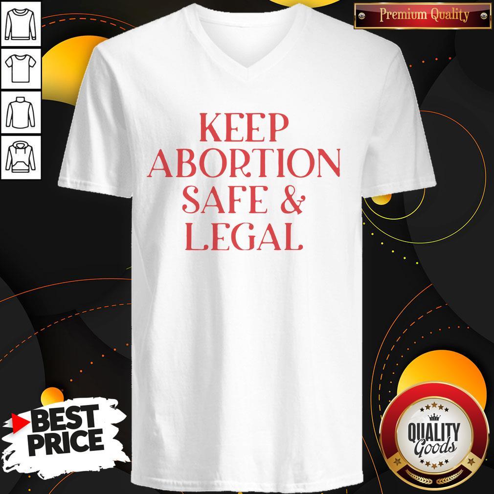 Hot Keep Abortion Safe And Legal V-neck