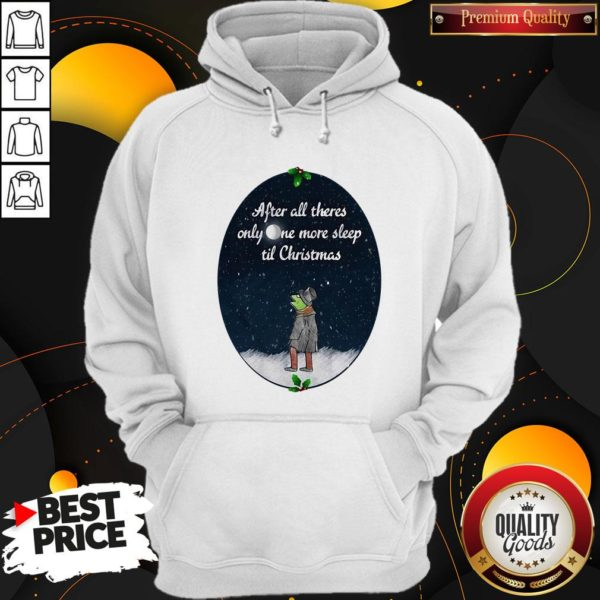 Hot Kermit The Frog After All There's Only One More Sleep Til Christmas Sweat Hoodie