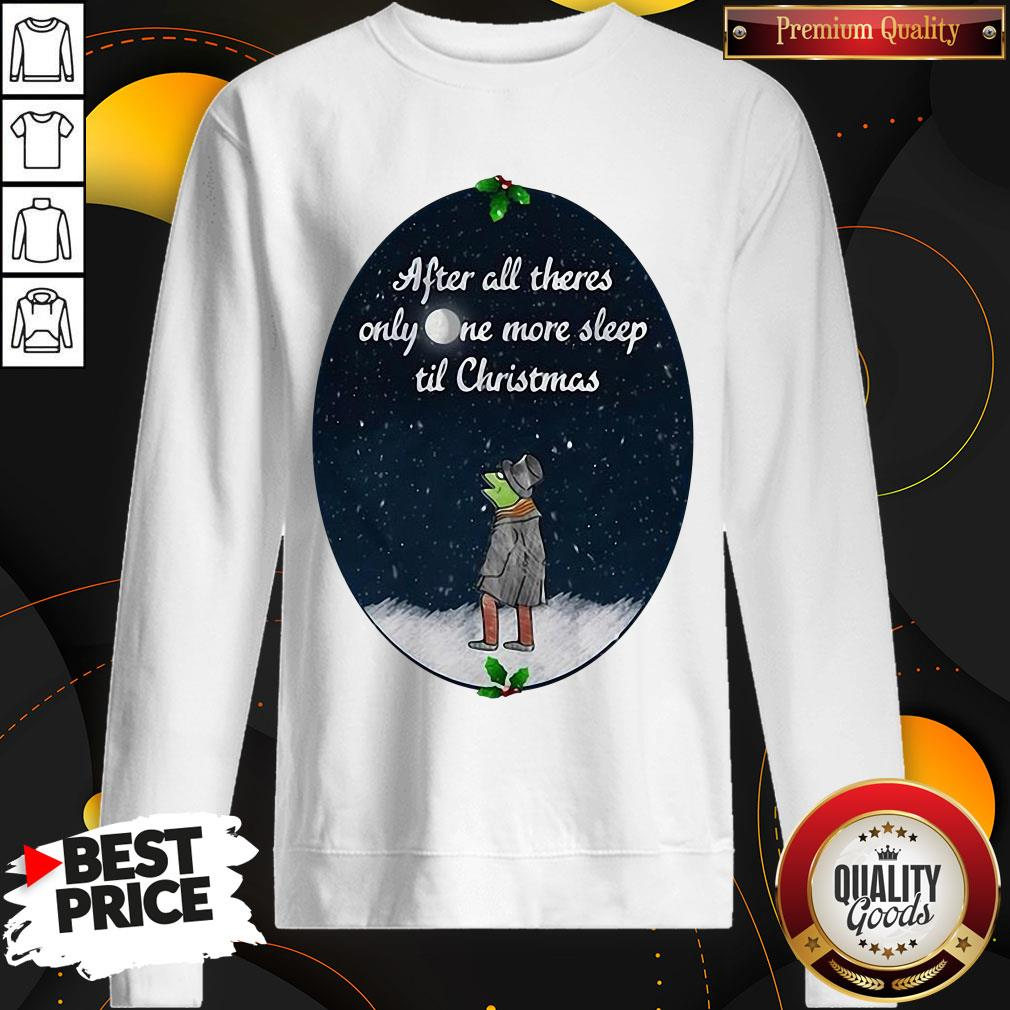 Hot Kermit The Frog After All There's Only One More Sleep Til Christmas Sweat SweatShirt