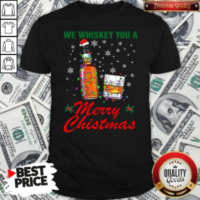 Hot We Whiskey You A Merry Christmas Ugly Shirt