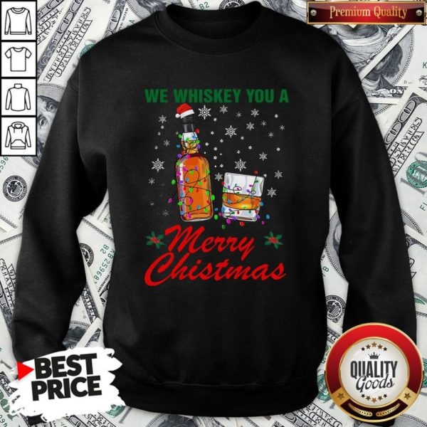 Hot We Whiskey You A Merry Christmas Ugly SweatShirt