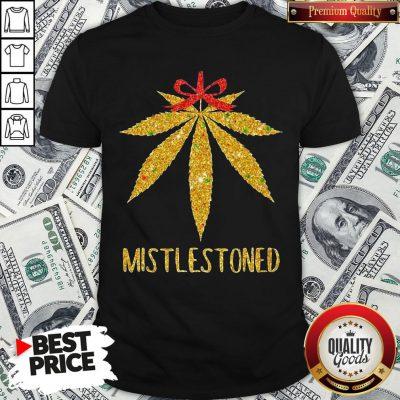 Hot Weed Cannabis Mistlestoned Shirt