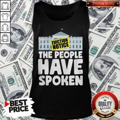 Hot White House Eviction Notice The People Have Spoken Tank Top