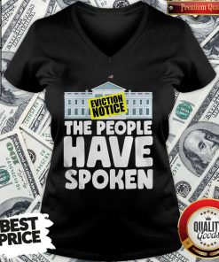 Hot White House Eviction Notice The People Have Spoken V-neck