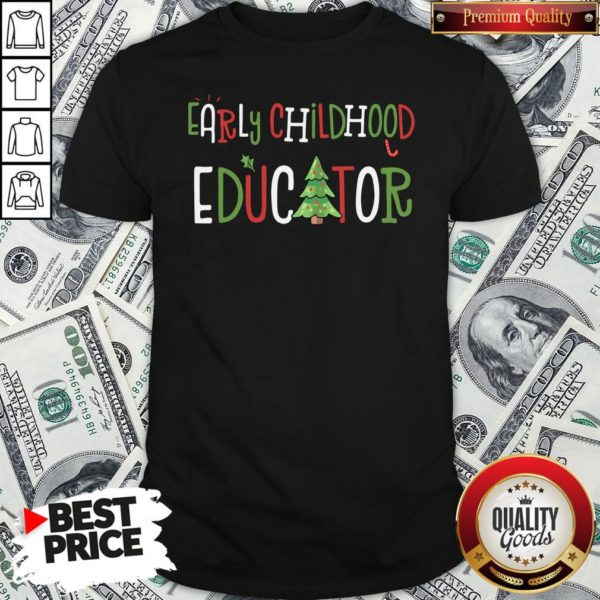 Nice Early Childhood Educator Christmas Shirt