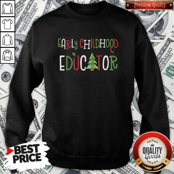 Nice Early Childhood Educator Christmas SweatShirt