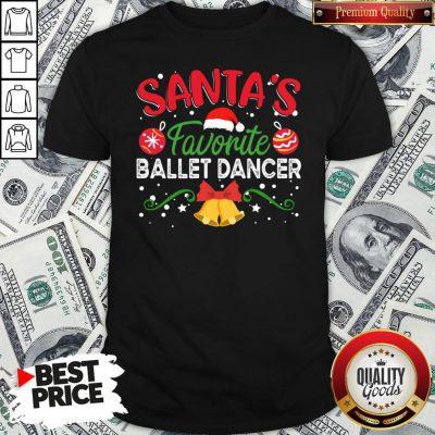 Nice Santa's Favorite Ballet Dancer Shirt